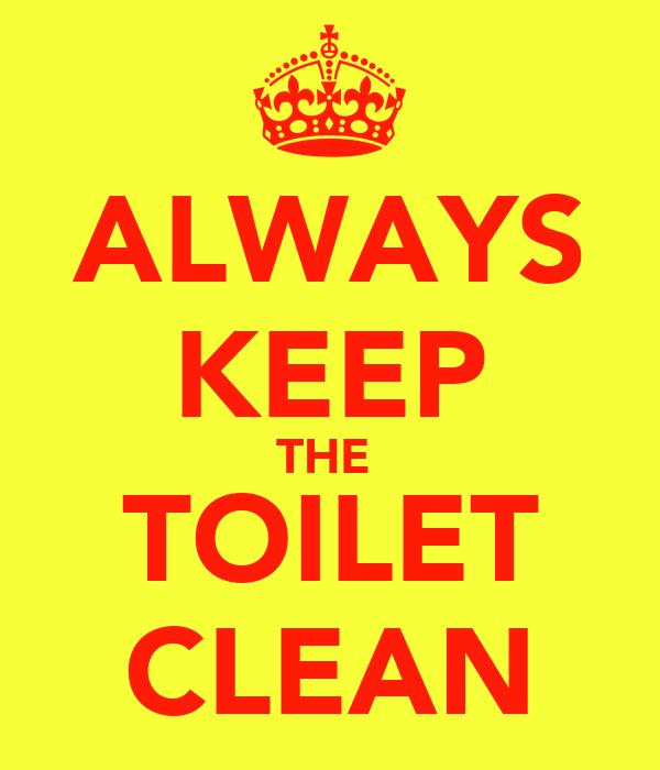 ALWAYS KEEP THE TOILET CLEAN Poster   GINTA   Keep Calm-o ...