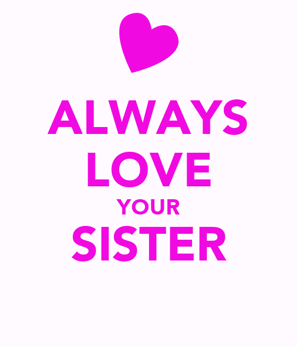 Love You Sis Hawa: ALWAYS LOVE YOUR SISTER Poster