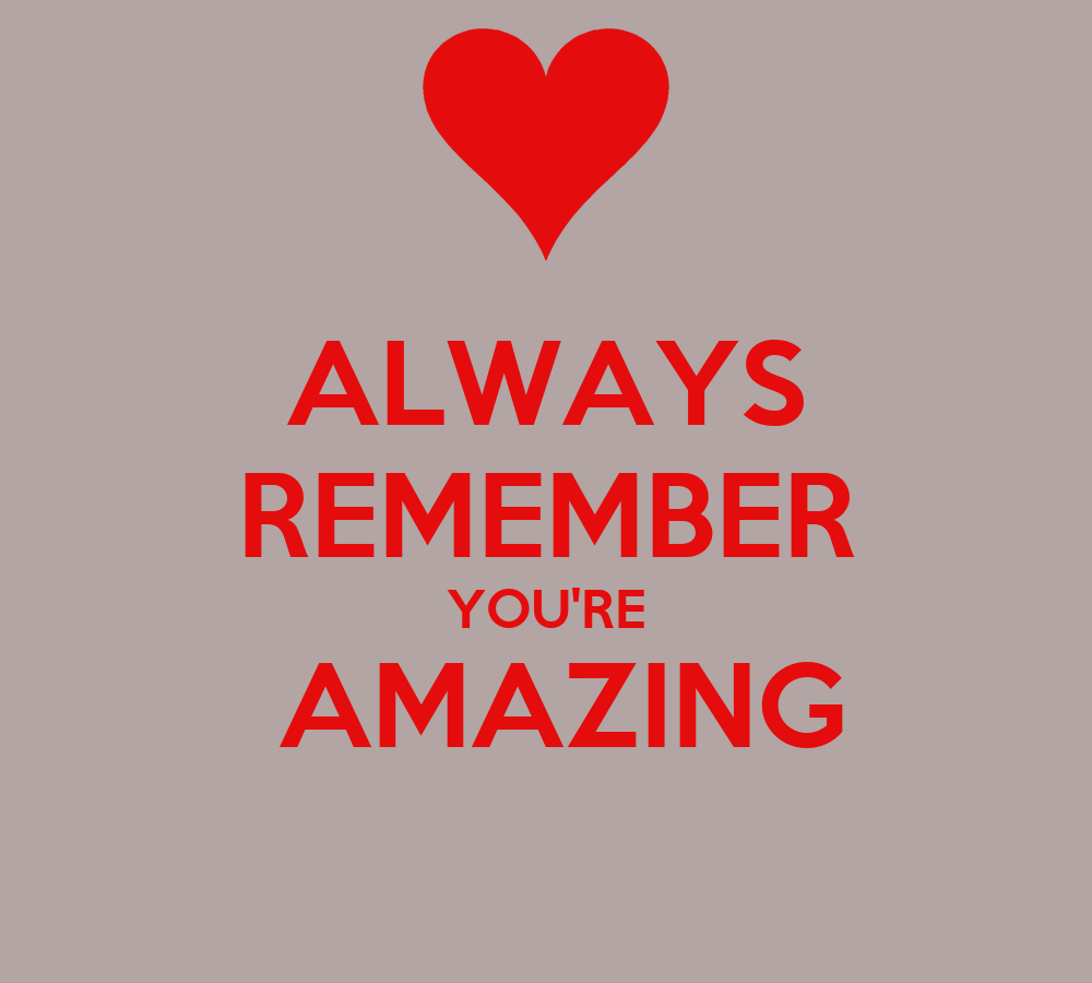 Your Amazing: ALWAYS REMEMBER YOU'RE AMAZING Poster