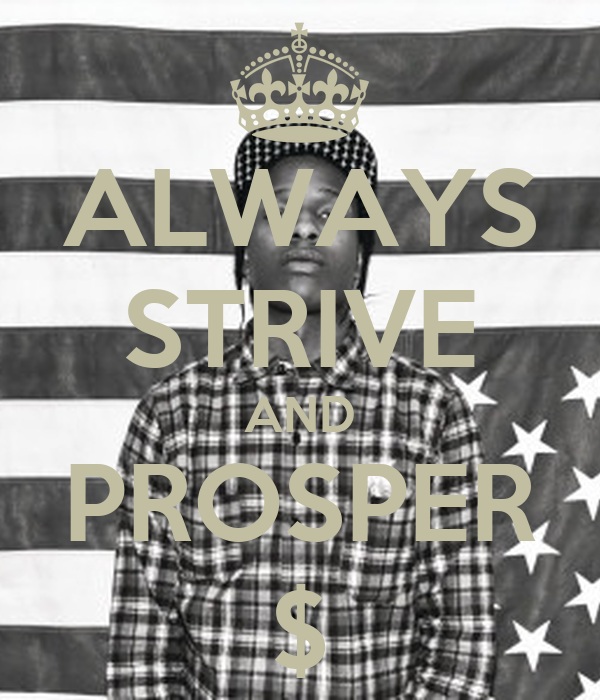 ALWAYS STRIVE AND PROSPER $ Poster | Elsah | Keep Calm-o-Matic