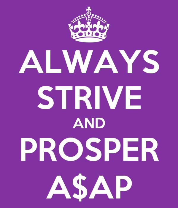 ALWAYS STRIVE AND PROSPER A$AP Poster | joshdelacruz5750 ...