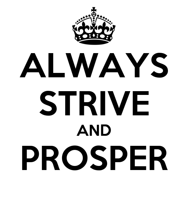 ALWAYS STRIVE AND PROSPER Poster | poo | Keep Calm-o-Matic