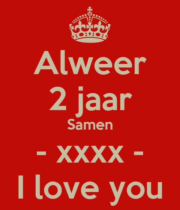 2 jaar samen Alweer 2 jaar Samen   xxxx   I love you Poster | Jolien | Keep  2 jaar samen