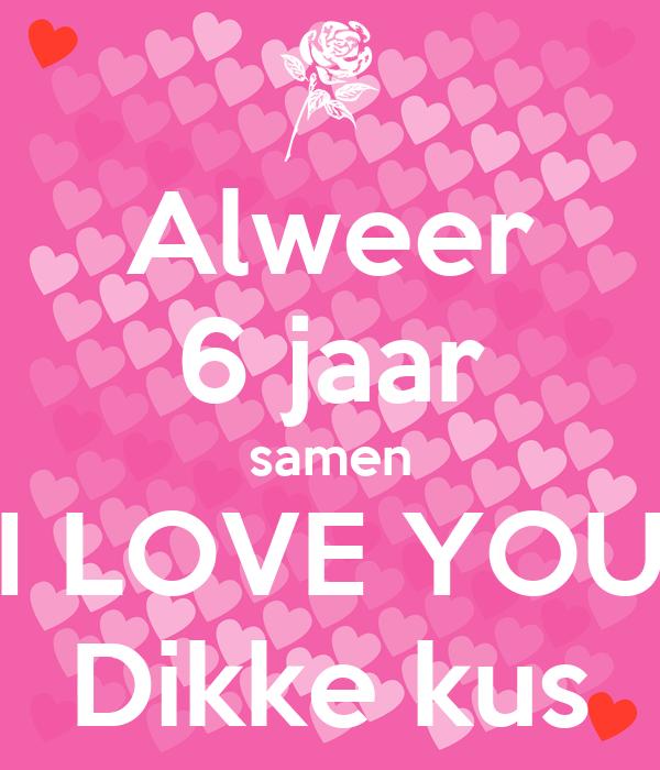 6 jaar samen Alweer 6 jaar samen I LOVE YOU Dikke kus Poster | Anouschka | Keep  6 jaar samen