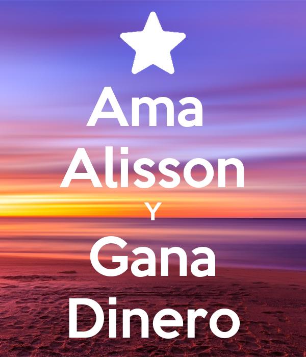 Ama Alisson Y Gana Dinero Poster | Dayra | Keep Calm-o-Matic