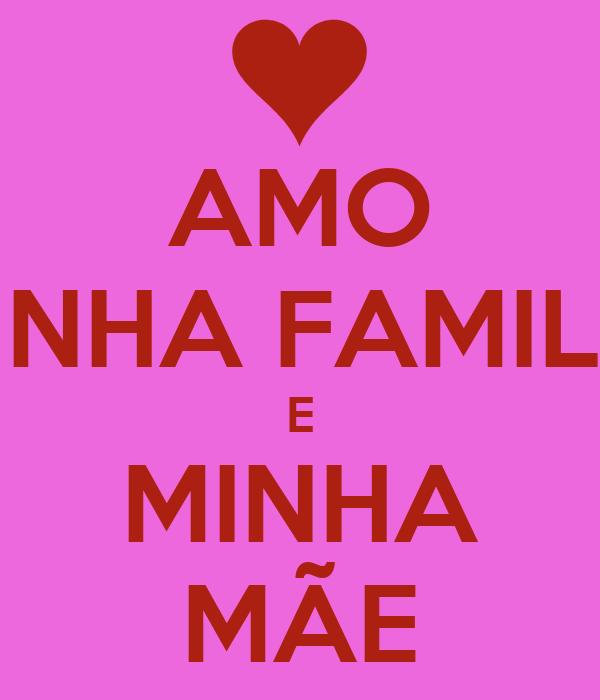 Amo minha familia e minha me poster vicenzo keep calm o matic amo minha familia e minha me altavistaventures Images
