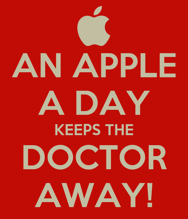 """an apple a day keeps doctor away essay Healthy foods for kids : (brief essay) """"an apple a day keeps the doctor away""""is a famous saying that we all have heard this saying helps us clearly understand the importance of taking the right foods in order to maintain our health."""