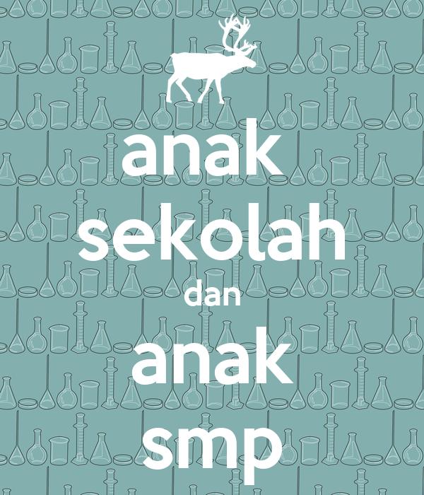 Anak Sekolah Dan Anak Smp Poster
