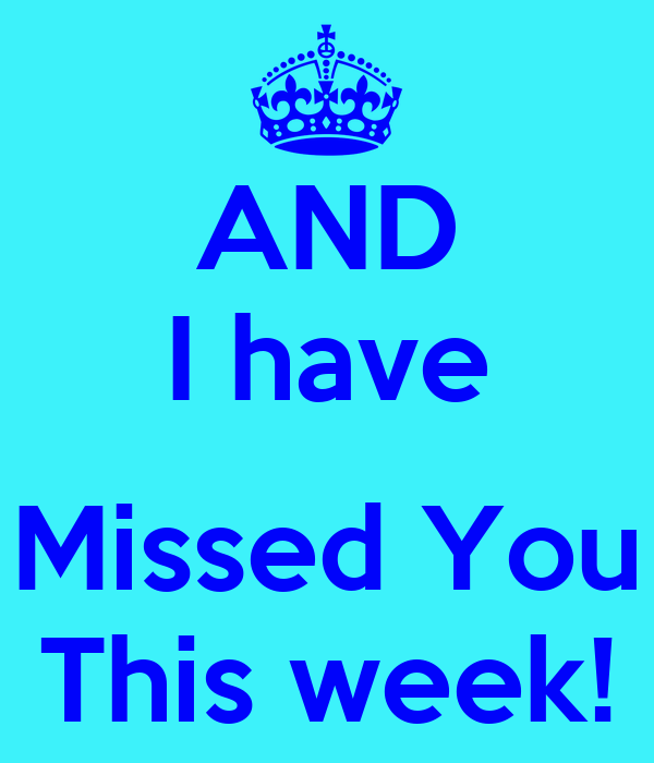 Image result for i missed you this week