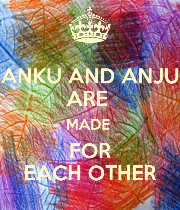 Made For Each Other: ANKU AND ANJU ARE MADE FOR EACH OTHER Poster