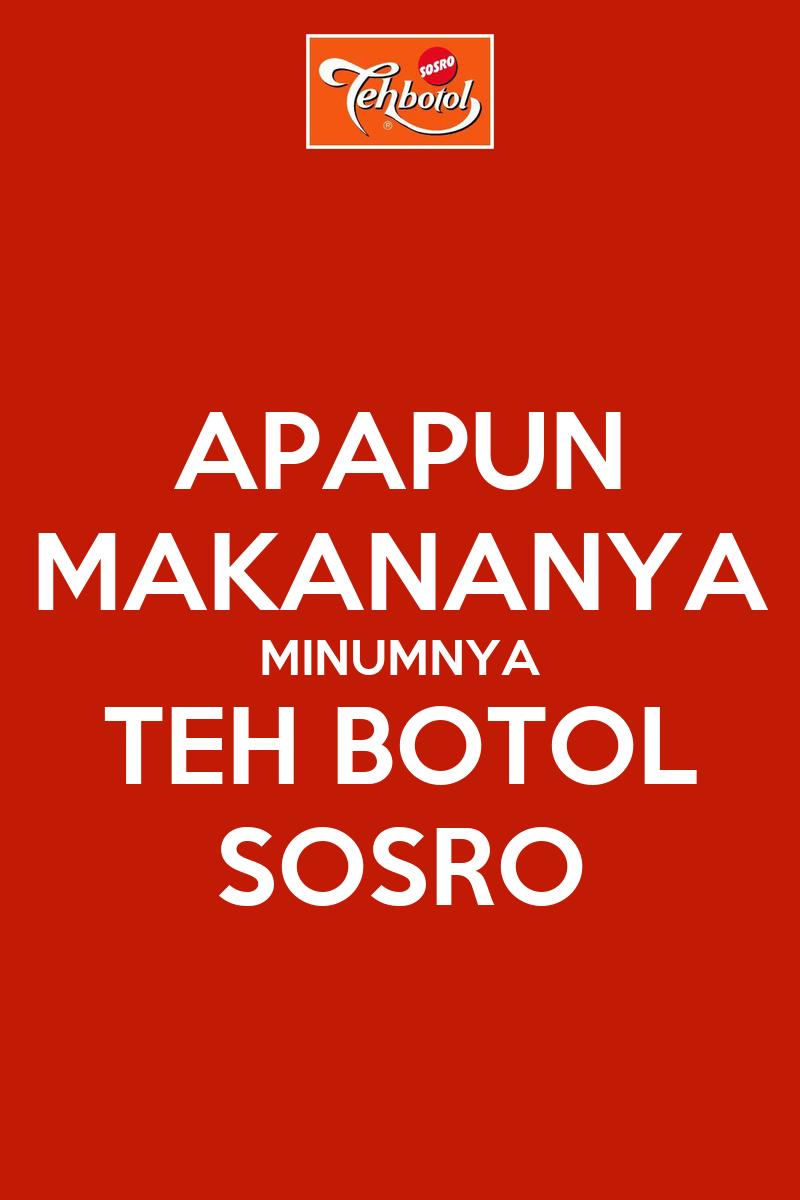 apapun makananya minumnya teh botol sosro poster annisa keep calm o matic apapun makananya minumnya teh botol