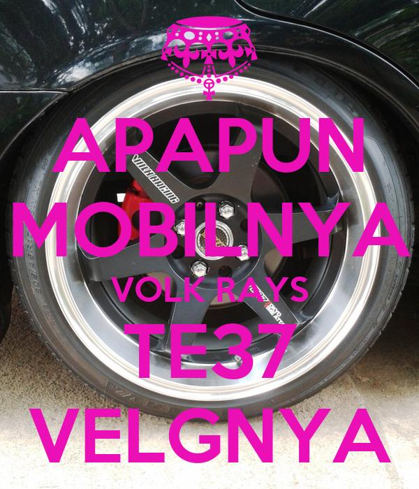 Apapun Mobilnya Volk Rays Te37 Velgnya Poster Addinjamus