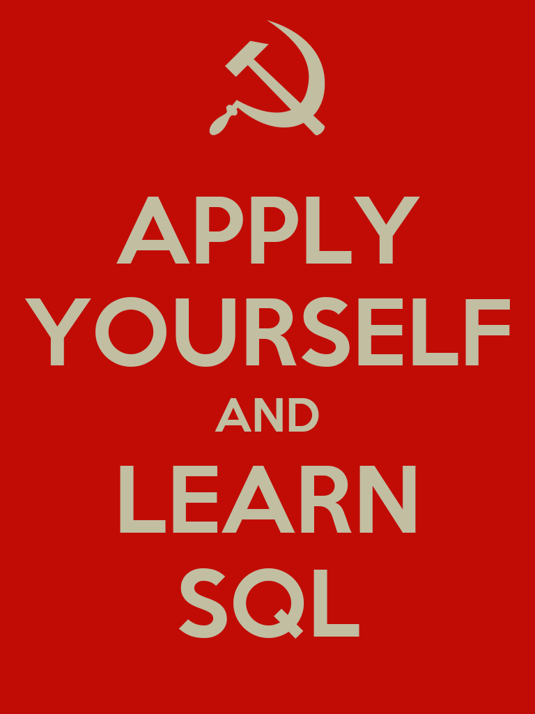 APPLY YOURSELF AND LEARN SQL