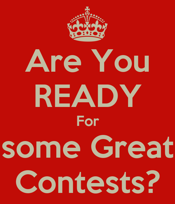 Are You READY For some Great Contests? - KEEP CALM AND ...