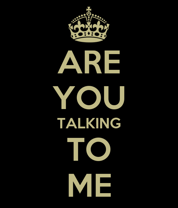 are you talking to me poster marconiricciardi keep calm o matic. Black Bedroom Furniture Sets. Home Design Ideas