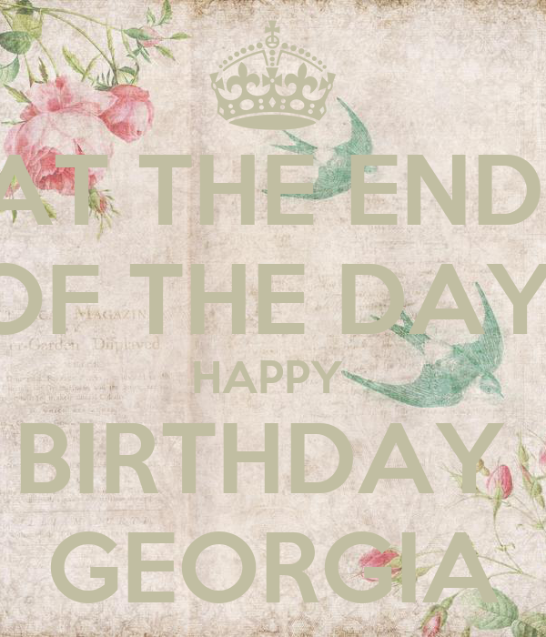 AT THE END OF THE DAY HAPPY BIRTHDAY GEORGIA Poster
