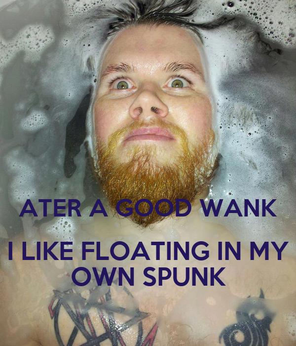 I like to spunk night when