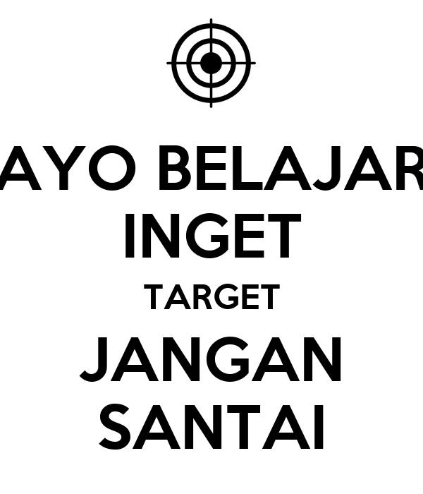 Ayo Belajar Inget Target Jangan Santai Poster Srirahayufns