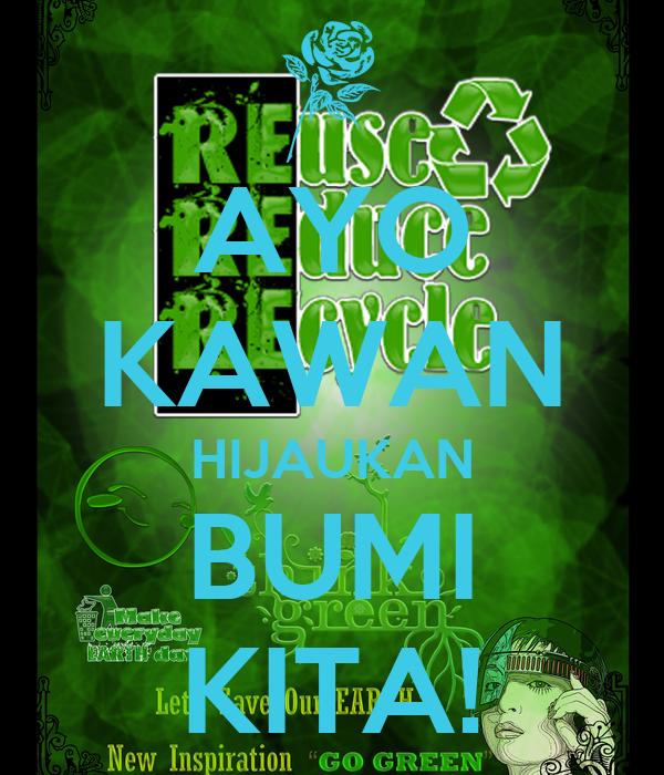 Ayo Kawan Hijaukan Bumi Kita Poster Rustia Keep Calm O Matic