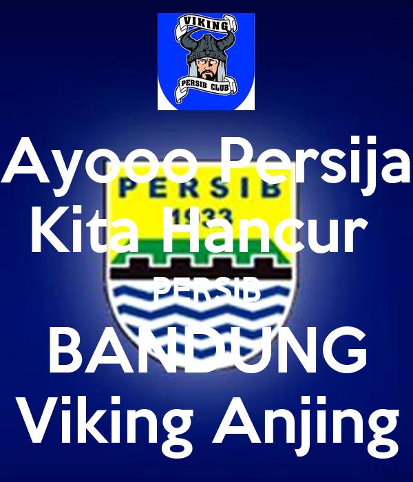 Ayooo Persija Kita Hancur PERSIB BANDUNG Viking Anjing ...
