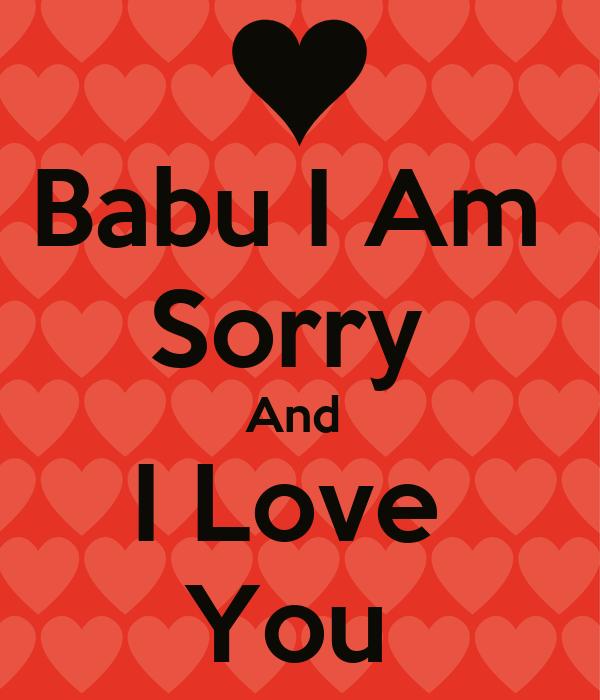 I Am Sorry I Love U Quotes: Babu I Am Sorry And I Love You Poster