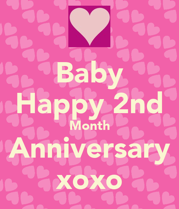 Happy 2nd month anniversary