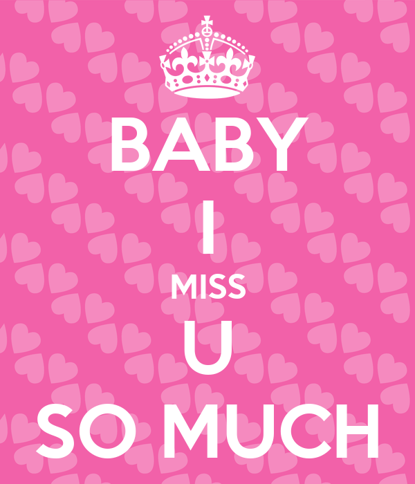 Baby I Miss U So Much Poster Kevster Keep Calm O Matic