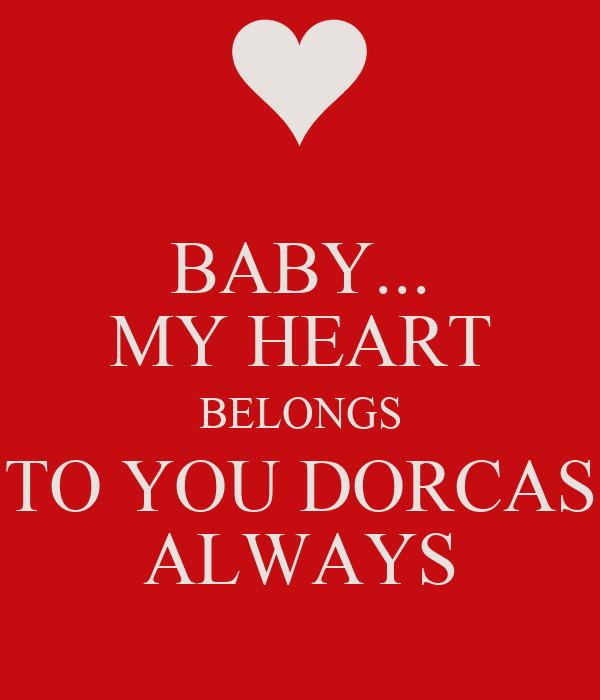 my Heart Belongs to You Dorcas
