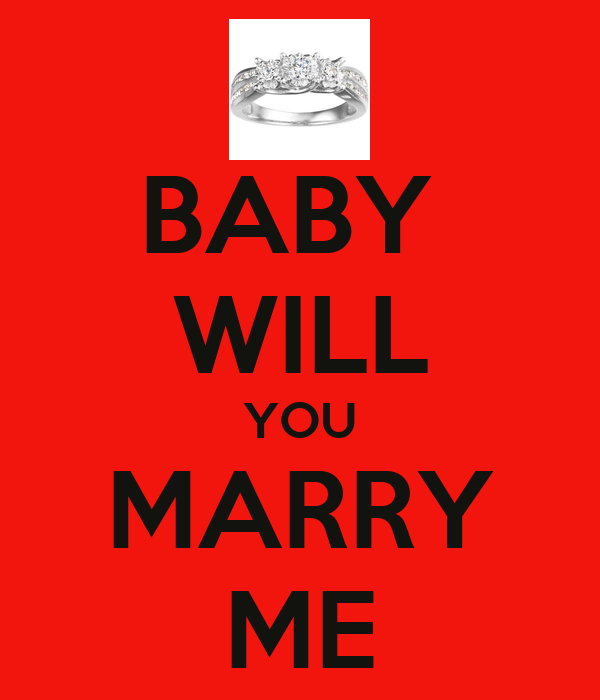 BABY WILL YOU MARRY ME Poster | justinparker7906 | Keep ...