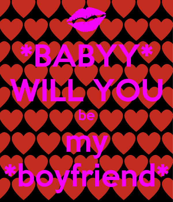 Will You Be My Boyfriend Why don t you Will You Be My Boyfriend