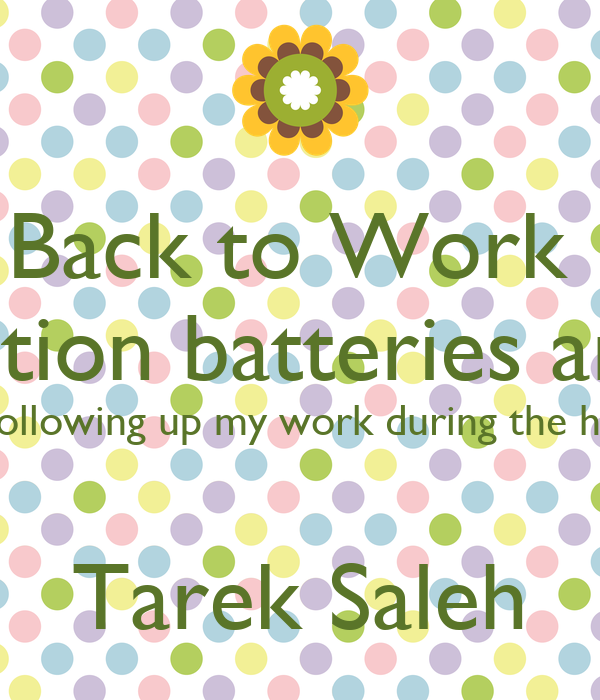 Back To Work On Returning To Work After A Short Vacation Batteries