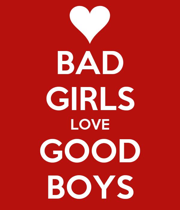 BAD GIRLS LOVE GOOD BOYS Poster