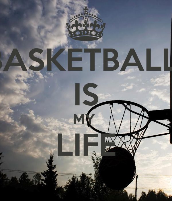 BASKETBALL IS MY LIFE - KEEP CALM AND CARRY ON Image Generator: https://keepcalm-o-matic.co.uk/p/basketball-is-my-life--2