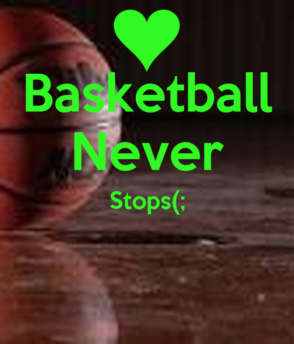 Iphone wallpaper keep calm - Basketball Never Stops Wallpaper Iphone Images Amp Pictures