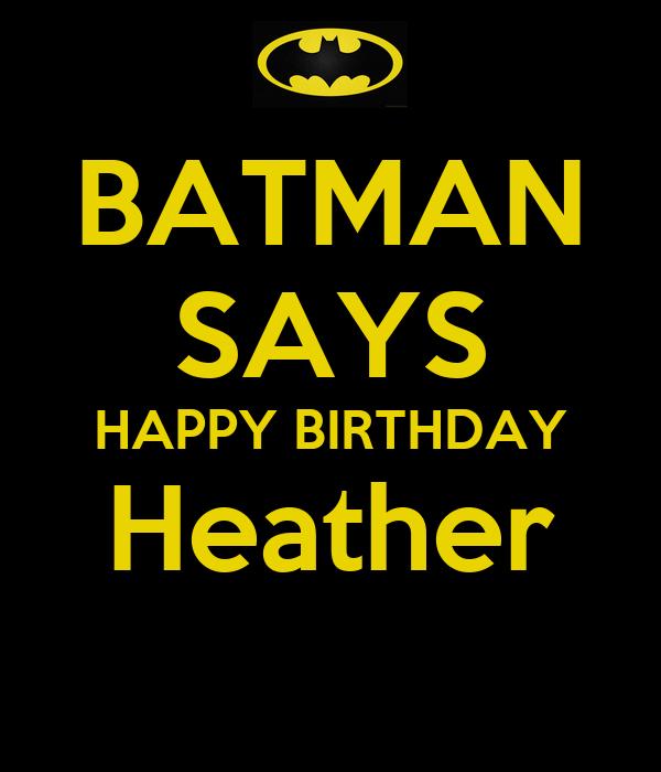 batman says happy birthday heather batman says happy birthday heather poster amy keep calm o matic
