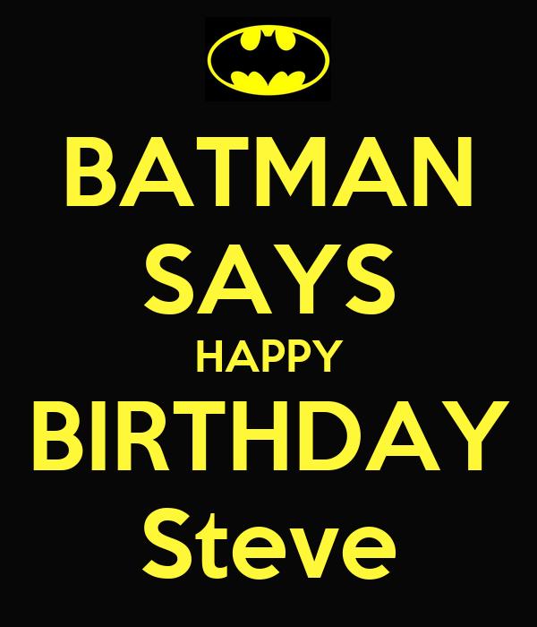 batman says happy birthday steve poster julie keep. Black Bedroom Furniture Sets. Home Design Ideas