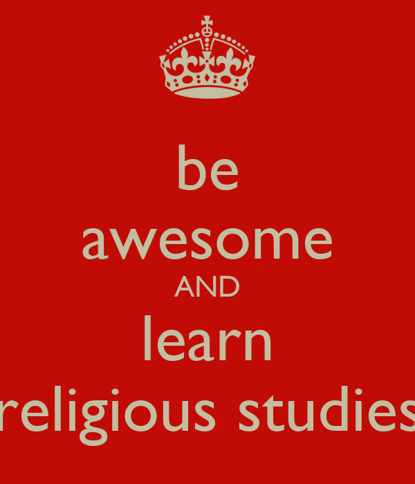 Religious Studies: Be Awesome AND Learn Religious Studies Poster