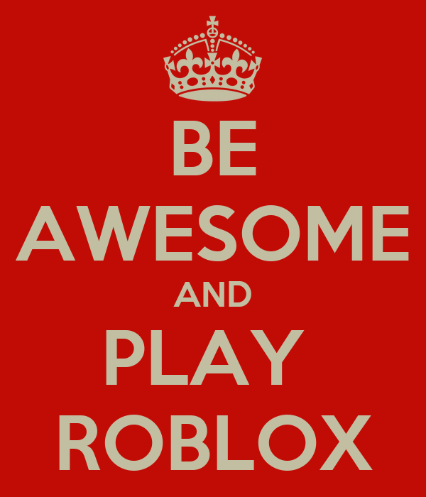 Be Awesome And Play Roblox Poster Izaiah Keep Calm O Matic