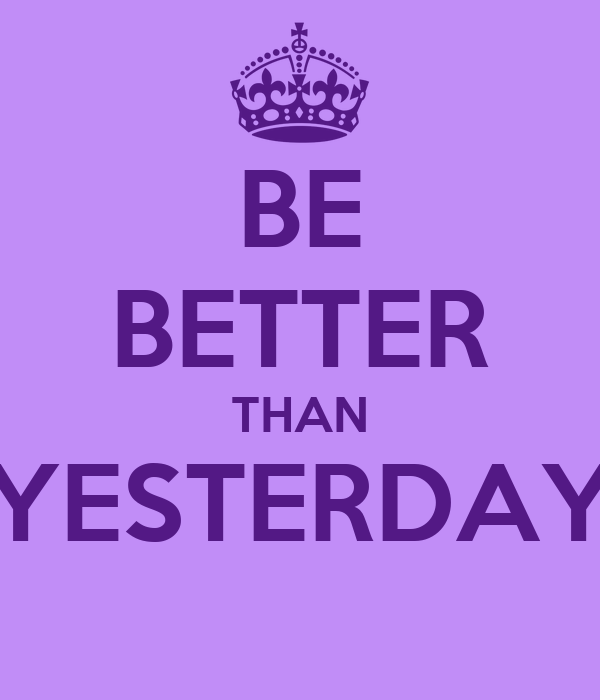 BE BETTER THAN YESTERDAY Poster ANDY Keep Calm O Matic