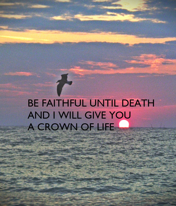 BE FAITHFUL UNTIL DEATH AND I WILL GIVE YOU Poster