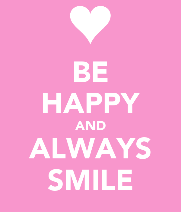 BE HAPPY AND ALWAYS SMILE - KEEP CALM AND CARRY ON Image Generator