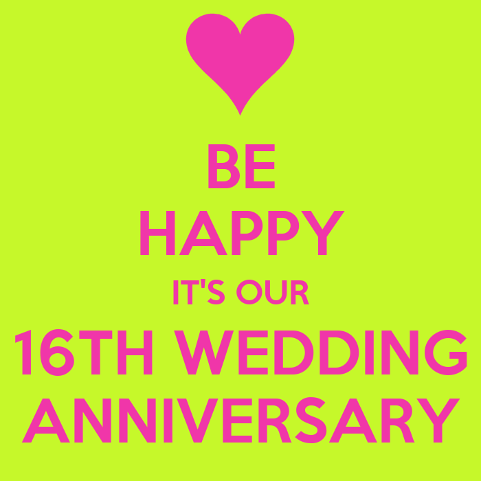 be happy its our 16th wedding anniversary poster m keep calm o matic