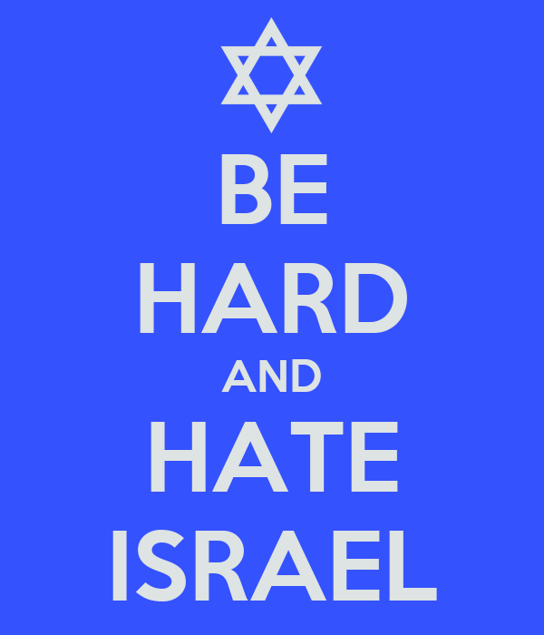 http://sd.keepcalm-o-matic.co.uk/i/be-hard-and-hate-israel.png