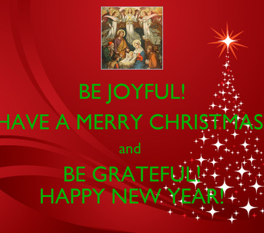 Keeping Christmas All The Year: BE JOYFUL! HAVE A MERRY CHRISTMAS! And BE GRATEFUL! HAPPY
