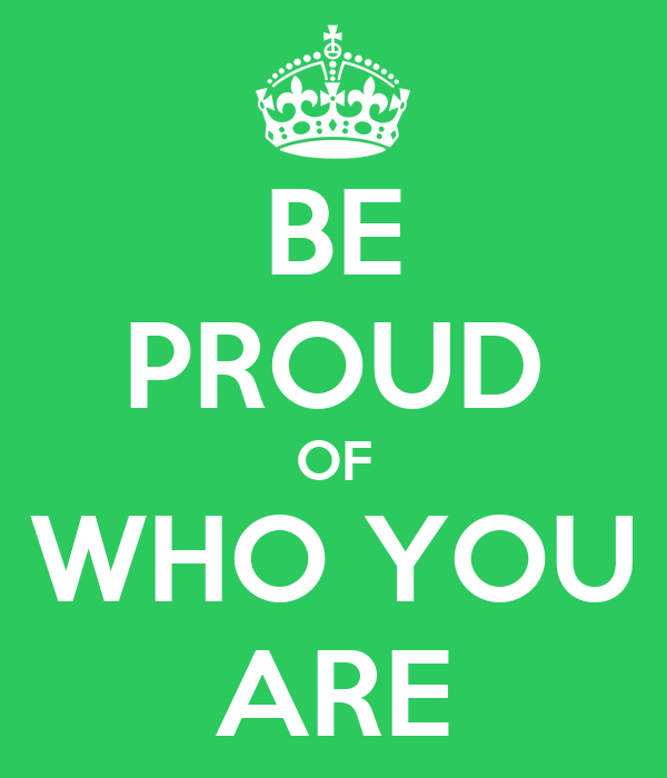 Be Proud Of Who You Are Keep Calm And Carry On Image