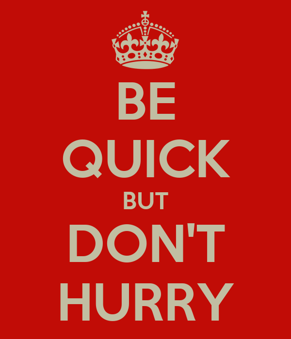 Be Quick But Dont Hurry Poster Adrian Brown Keep Calm O Matic