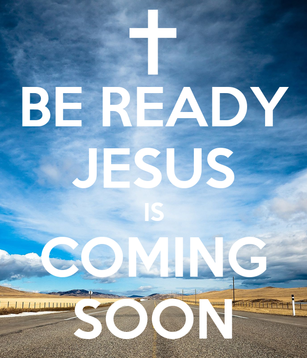 be ready jesus is coming soon poster may2x keep calmo