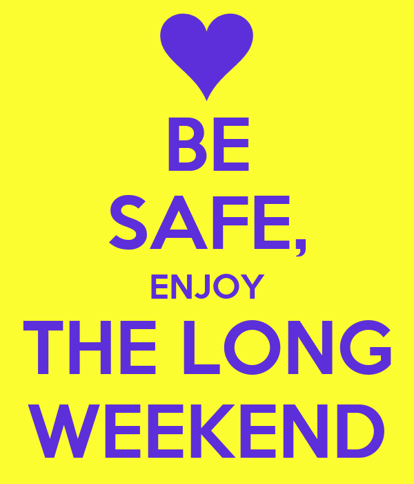 BE SAFE, ENJOY THE LONG WEEKEND Poster | Nicole | Keep Calm-o-Matic