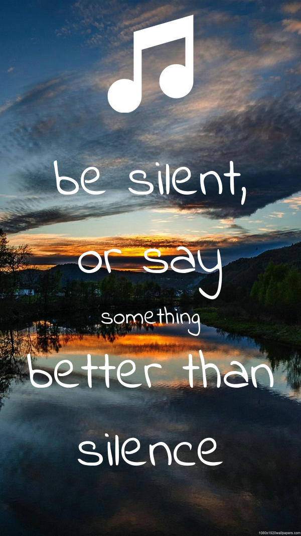 be silent or say something better Bible verses about being quiet the words of the wise heard in quiet are better than the shouting of a ruler among fools for truly, i say to you, if you have faith like a grain of mustard seed, you will say to this mountain, 'move from here to there,' and it will move.