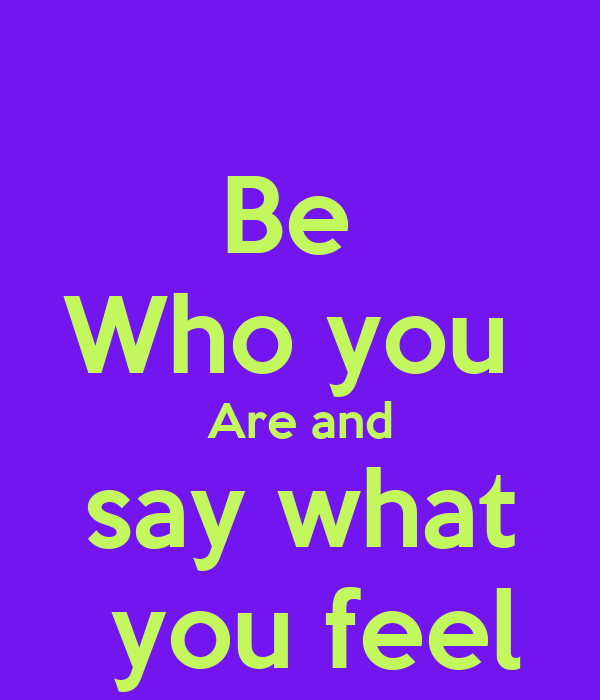 Be Who You Are And Say What You Feel Poster Joeii Keep